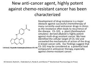 New anti-cancer agent, highly potent against chemo-resistant cancer has been characterized