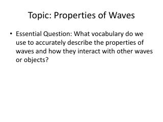 Topic: Properties of Waves