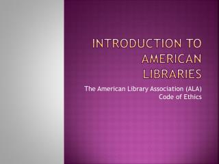 Introduction to  american  libraries