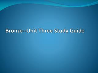 Bronze--Unit Three Study Guide