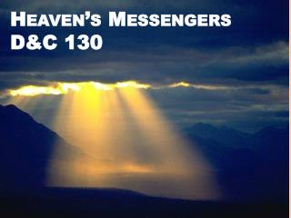 Heaven's Messengers D&C 130