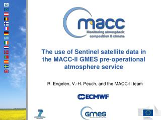 The use of Sentinel satellite data in the MACC-II GMES pre-operational atmosphere service