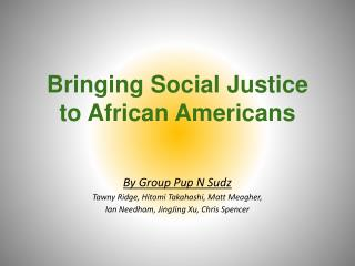 Bringing Social Justice to African Americans