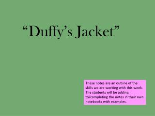 """Duffy's Jacket"""