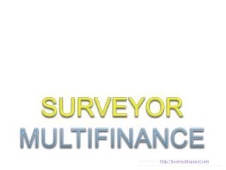 SURVEYOR  MULTIFINANCE