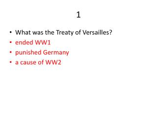 What  was the Treaty of Versailles ? ended WW1 punished Germany a cause of WW2