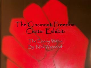 The Cincinnati Freedom Center Exhibit: