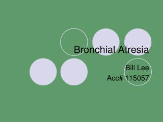Bronchial Atresia