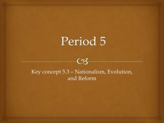 Period 5