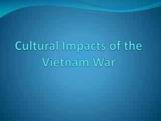 Cultural Impacts of the Vietnam War