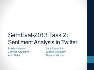 SemEval - 2013 Task 2: Sentiment Analysis in Twitter