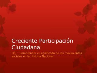 Creciente Participación Ciudadana