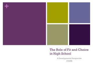 The Role of Fit and Choice in High School