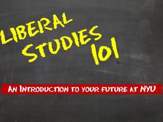 Liberal    Studies  101