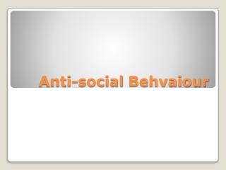 Anti-social  Behvaiour