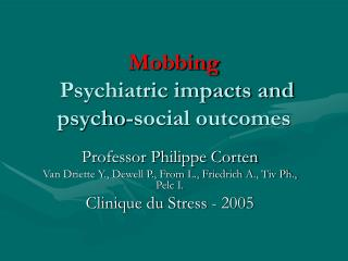Mobbing  Psychiatric impacts and psycho-social outcomes