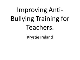 Improving Anti-Bullying Training for Teachers.
