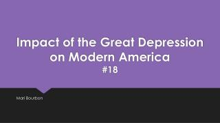 Impact of the Great Depression on Modern America #18