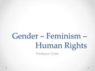 Gender – Feminism – Human Rights