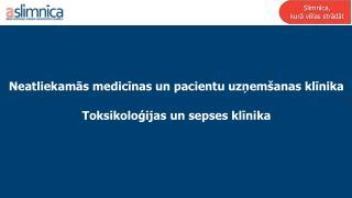 Neatliekamās medicīnas un pacientu uzņemšanas klīnika  Toksikoloģijas un sepses klīnika