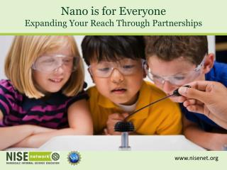 Nano is for Everyone Expanding Your Reach  Through Partnerships