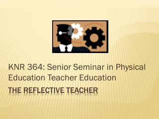 The Reflective Teacher