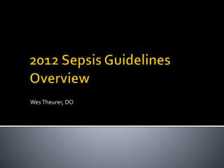 2012 Sepsis Guidelines Overview