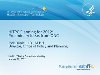 Health IT Policy Committee Meeting  January 10, 2012