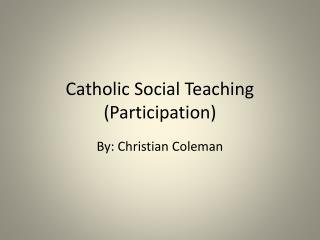 Catholic Social Teaching (Participation)