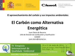 El  Carbón  como  Alternativa Energética