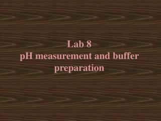 Lab 8 p H measurement and buffer preparation