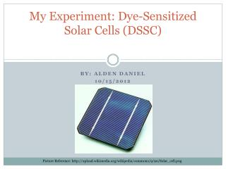 My Experiment: Dye-Sensitized Solar Cells (DSSC)