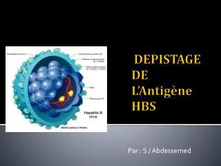 DEPISTAGE DE L'Antigène  HBS