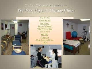 The Little Workers of the Sacred Hearts Pro Bono Physical Therapy Clinic