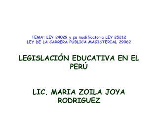 TEMA: LEY 24029 y su modificatoria LEY 25212 LEY DE LA CARRERA PÚBLICA MAGISTERIAL 29062
