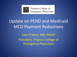 Update on PEND  and Medicaid MCO Payment Reductions