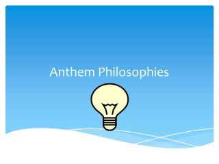 Anthem Philosophies