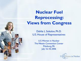Nuclear Fuel Reprocessing: Views from Congress