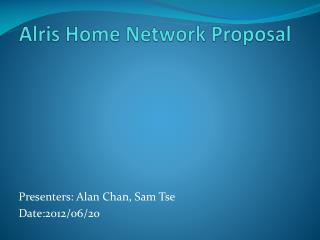 Alris  Home Network Proposal