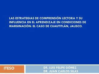 DR.  Luis Felipe Gómez Dr. Juan Carlos Silas