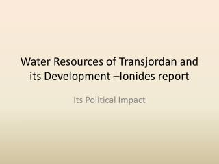 Water Resources of Transjordan and its Development – Ionides  report