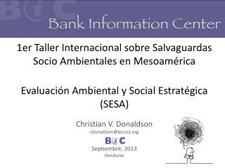Christian V. Donaldson cdonaldson@bicusa BIC Septiembre, 2013 Honduras