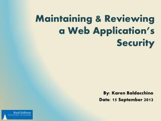 Maintaining  &  Reviewing a Web  Application�s  Security