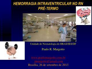 paulomargotto.br pmargotto@gmail Brasília, 26 de setembro de 2013