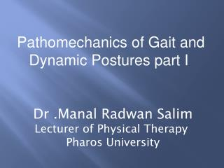Dr . Manal  Radwan Salim Lecturer of Physical Therapy  Pharos University