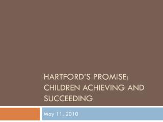 Hartford's Promise: Children Achieving and Succeeding
