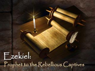 Prophet to the Rebellious Captives