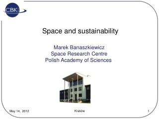 Marek Banaszkiewicz Space Research Centre Polish Academy of Sciences