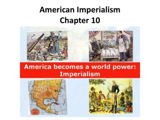 American Imperialism Chapter 10