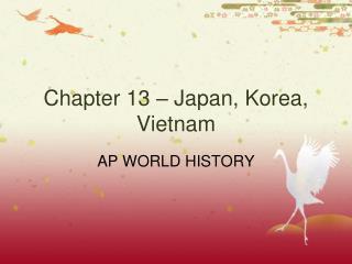 Chapter 13 – Japan, Korea, Vietnam
